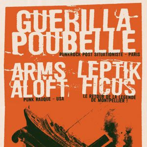 Concert GUERILLA POUBELLE + LEPTIK FICUS + ARMS ALOFT