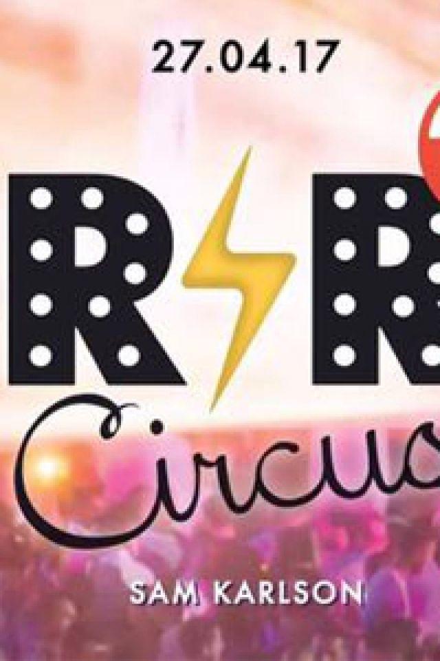 Soirée RnR Circus x Sam Karlson - Opening à MARSEILLE @ ROOFTOP R2 Marseille - Billets & Places