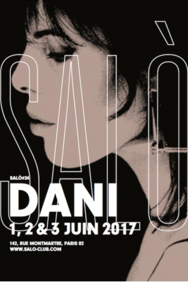 SALÒ #24 : DANI @ SALÒ - PARIS