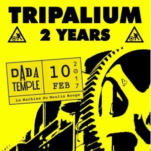 Soirée Dada Temple : Tripalium 2 Years