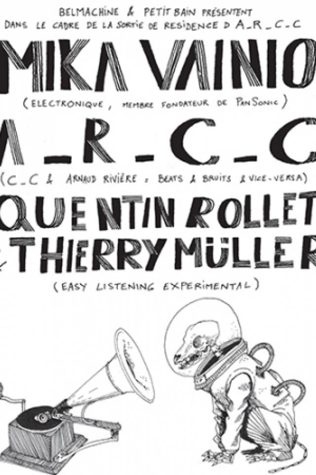 A_R-C_C + QUENTIN ROLLET & THIERRY MULLER + MIKA VAINIO @ Petit Bain - PARIS