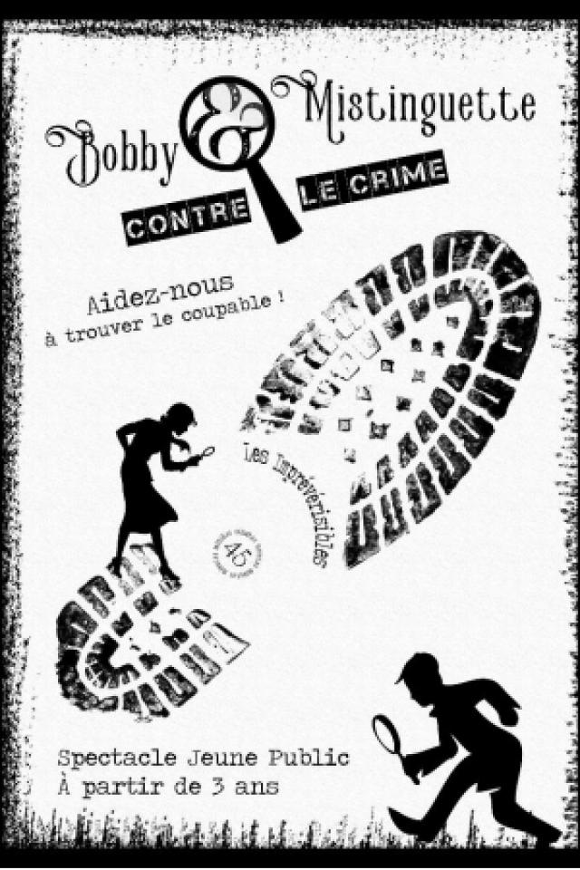 BOBBY ET MISTINGUETTE CONTRE LE CRIME @ LA BOITE À RIRE - PERPIGNAN