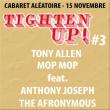 Festival TONY ALLEN + MOP MOP feat ANTHONY JOSEPH + THE AFRONYMOUS à Marseille @ Cabaret Aléatoire - Billets & Places