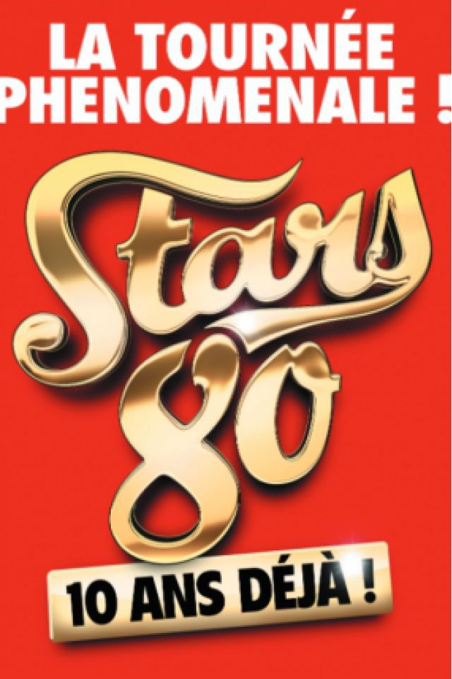 STARS 80 - 10 ANS DÉJA! @ Halle Olympique Albertville - ALBERTVILLE