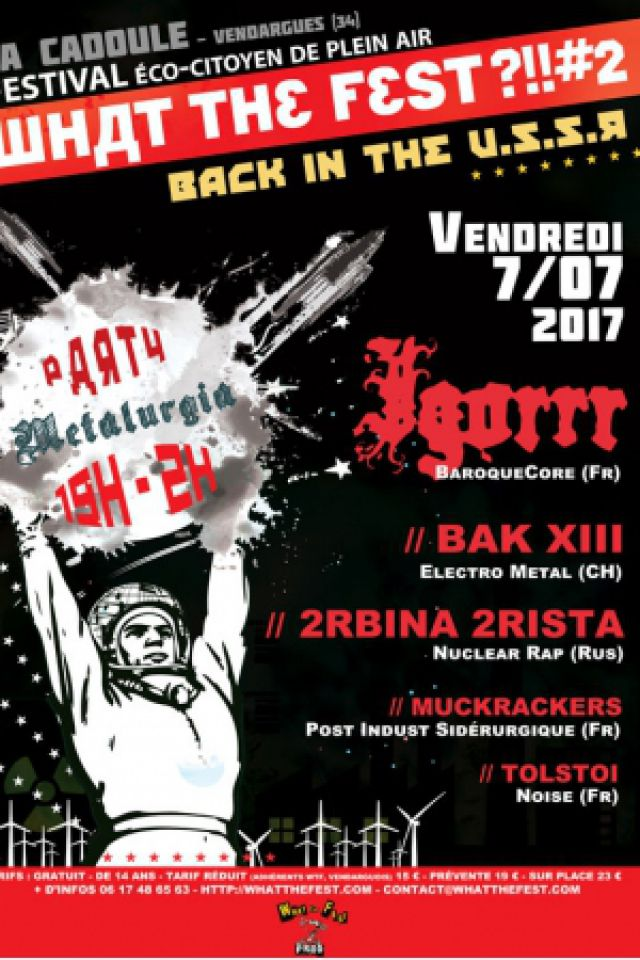 WHAT THE FEST ?!#2 Back in the USSR @ (Montpellier 34) - VENDARGUES