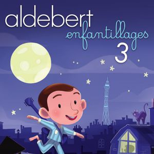 Spectacle ALDEBERT - ENFANTILLAGES 3