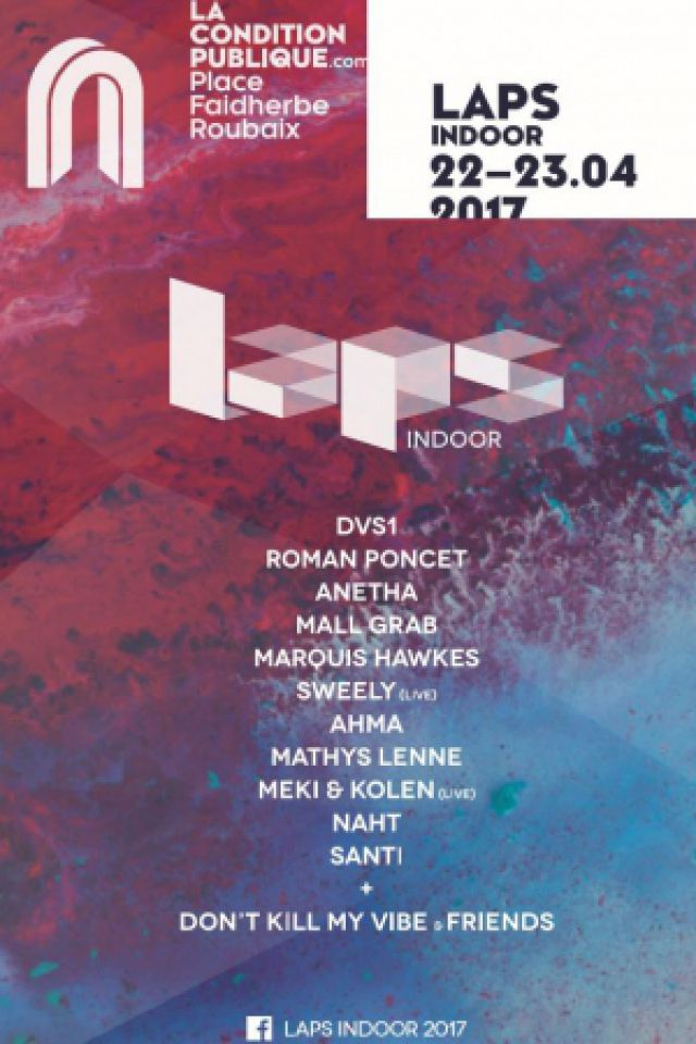 LAPS Indoor 2017: Festival Techno & House > MALL GRAB... @ LA CONDITION PUBLIQUE - ROUBAIX
