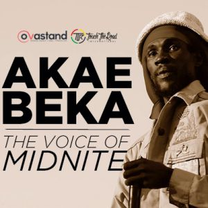 Concert AKAE BEKA (THE VOICE OF MIDNITE)