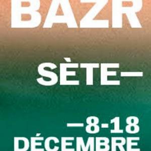 BAZR FESTIVAL - WEEKEND 2 @ Chai des Moulins - SÈTE