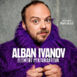 Spectacle ALBAN IVANOV