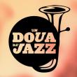 Concert UN DOUA DE JAZZ : TRIBEQA + SOUL SQUARE + SUPA DUPA