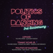 Soirée POLITICS OF DANCING RECORDS 3rd ANNIVERSARY