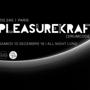 PLEASUREKRAFT All night long @ Zig Zag - PARIS