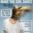 Soirée Make The Girl Dance/Fukkk Offf/Drivepilot/DSL/Tom Delux/YesSClub @ La Machine du Moulin Rouge, Paris - 26 Octobre 2012