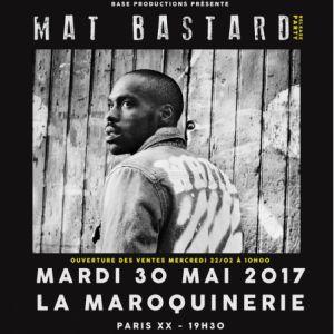 MAT BASTARD @ La Maroquinerie - PARIS