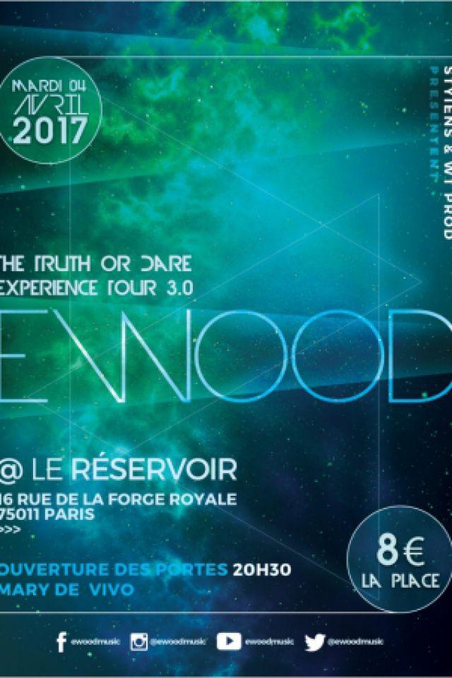 CONCERT EWOOD - TRUTH OR DARE EXPERIENCE 3.0 @ LE RESERVOIR - Paris