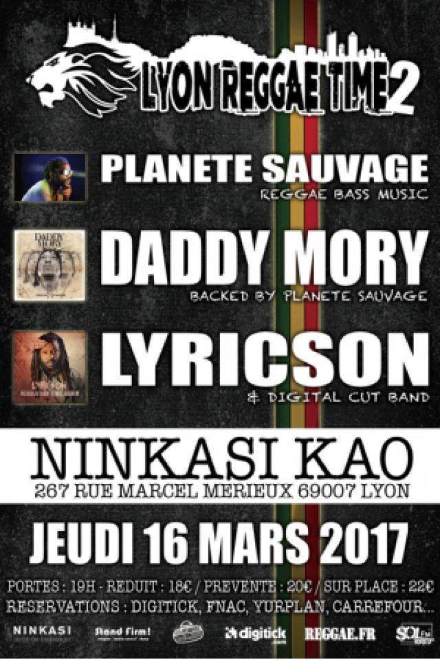 Concert Lyon Reggae Time 2 : Lyricson, Daddy Mory, Planète Sauvage @ Ninkasi kao - Billets & Places