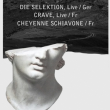 DIE SELEKTION + CRAVE + CHEYENNE SCHIAVONE