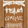 DOPETHRONE + FISTULA + GRIME + FANGE // 27 OCT // NANTES