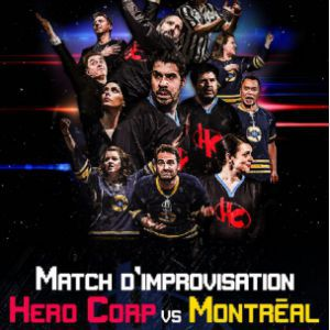 Spectacle HERO CORP VS MONTREAL