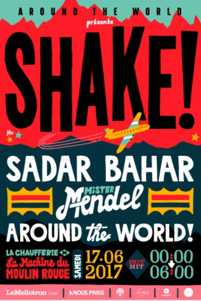 Shake #3 w/ Sadar Bahar, Mr Mendel & Around The World @ La Machine du Moulin Rouge - Paris