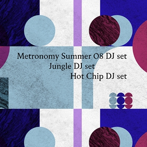 Soirée METRONOMY & HOT CHIP & JUNGLE (djs sets)