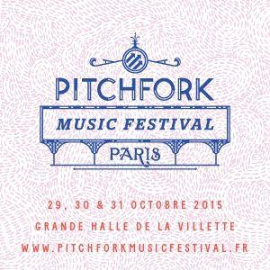 PITCHFORK MUSIC FESTIVAL PARIS - PASS 3 JOURS @ Grande Halle de la Villette - Du 29 Octobre au 01 Novembre 2015