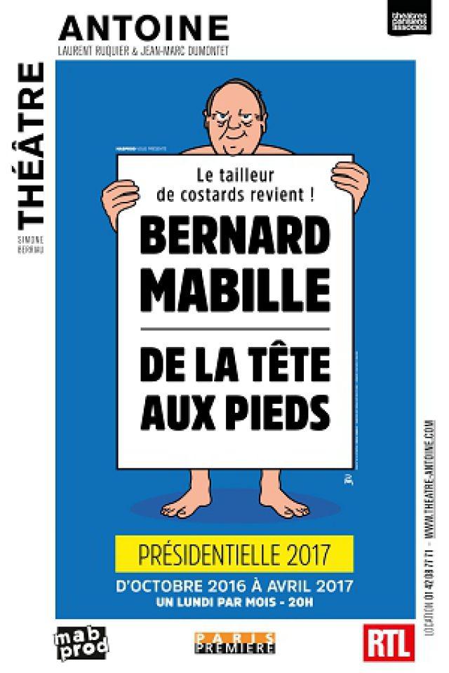 """BERNARD  MABILLE """" De la tête aux pieds """" @ Théâtre Antoine - Paris"""