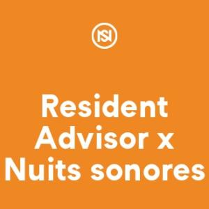 Festival Nuits sonores x Resident Advisor