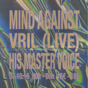 Soir�e Voodoo Artists - Mind Against - VRIL (Live) - His Master Voice