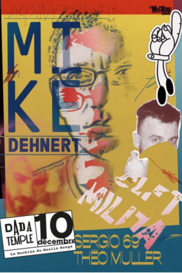 Dada Temple : Mike Dehnert, Sergio69, Théo Muller @ La Machine du Moulin Rouge - Paris