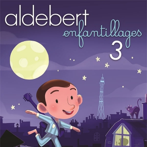 Concert ALDEBERT - ENFANTILLAGES 3
