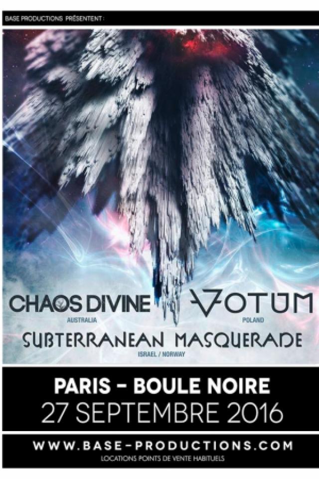 CHAOS DIVINE + SUBTERRANEAN MASQUERADE + VOTUM @ La Boule Noire - PARIS
