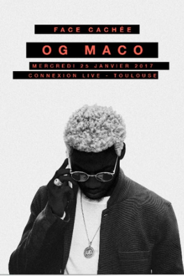 OG MACO @ Connexion Live - Toulouse