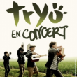 Concert TRYO - AMIENS @ Zénith d'Amiens - Billets & Places