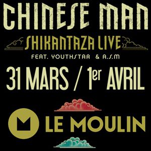CHINESE MAN @ Le Moulin - Marseille