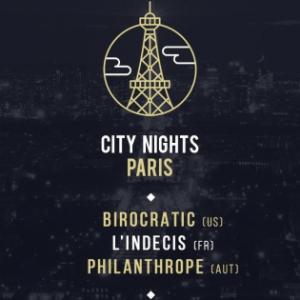 Soirée CITY NIGHTS PARIS W/ BIROCRATIC / PHILANTHROPE / L'INDECIS