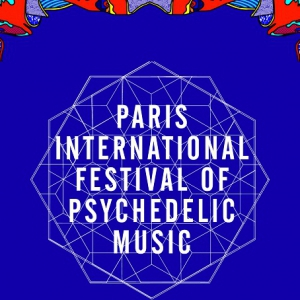 PARIS INTERNATIONAL FESTIVAL OF PSYCHEDELIC MUSIC - PASS 2 JOURS