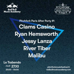 Festival RBMA Pitchfork After Party #1 : Clams Casino, Ryan Hemsworth...