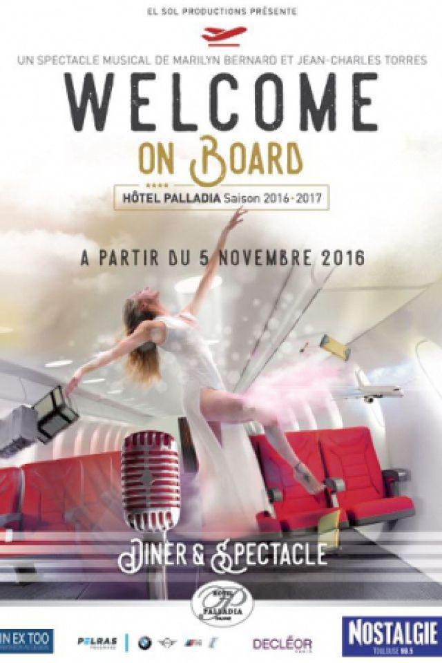 WELCOME ON BOARD - SPECTACLE MUSICAL @ Amphithéâtre de l'hôtel Palladia - Toulouse