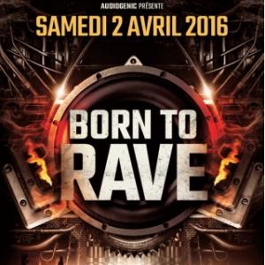 Soirée BORN TO RAVE - STRASBOURG @ La Laiterie - Grande Salle - Billets & Places