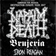 NAPALM DEATH + BRUJERIA + IRON REAGAN