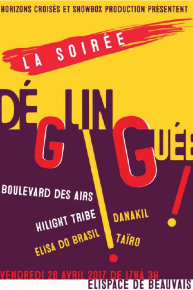 Concert LA SOIREE DEGLINGUEE ( BOULEVARD DES AIRS + DANAKIL + TAIRO ...) à BEAUVAIS @ Elispace - Billets & Places