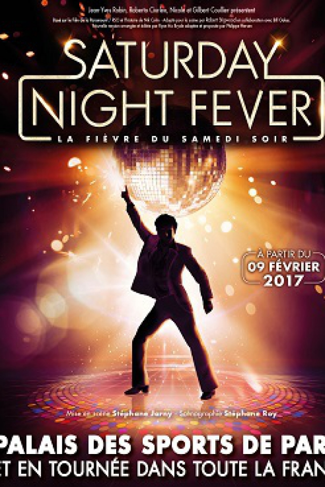 SATURDAY NIGHT FEVER @ Palais des Sports - Paris