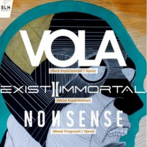 Concert VOLA + EXIST IMMORTAL + NONSENSE