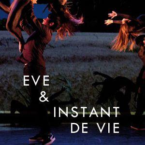 Spectacle Eve / Instant de vie