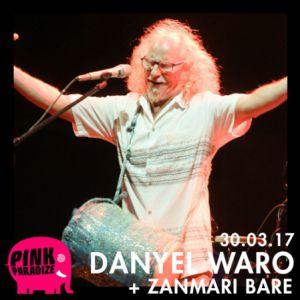 DANYEL WARO, ZANMARI BARE - Festival Pink Paradize @  LE METRONUM - TOULOUSE