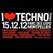 Festival I LOVE TECHNO FRANCE 2012 à MONTPELLIER @ PARC DES EXPOSITIONS - Billets & Places