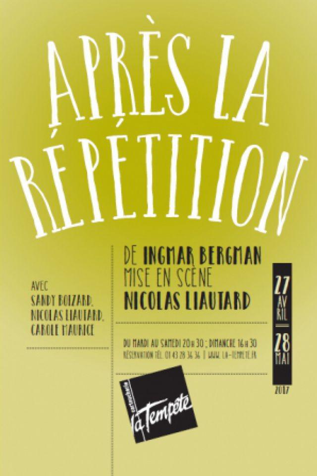 Après la répétition @ Théâtre de la Tempête - PARIS