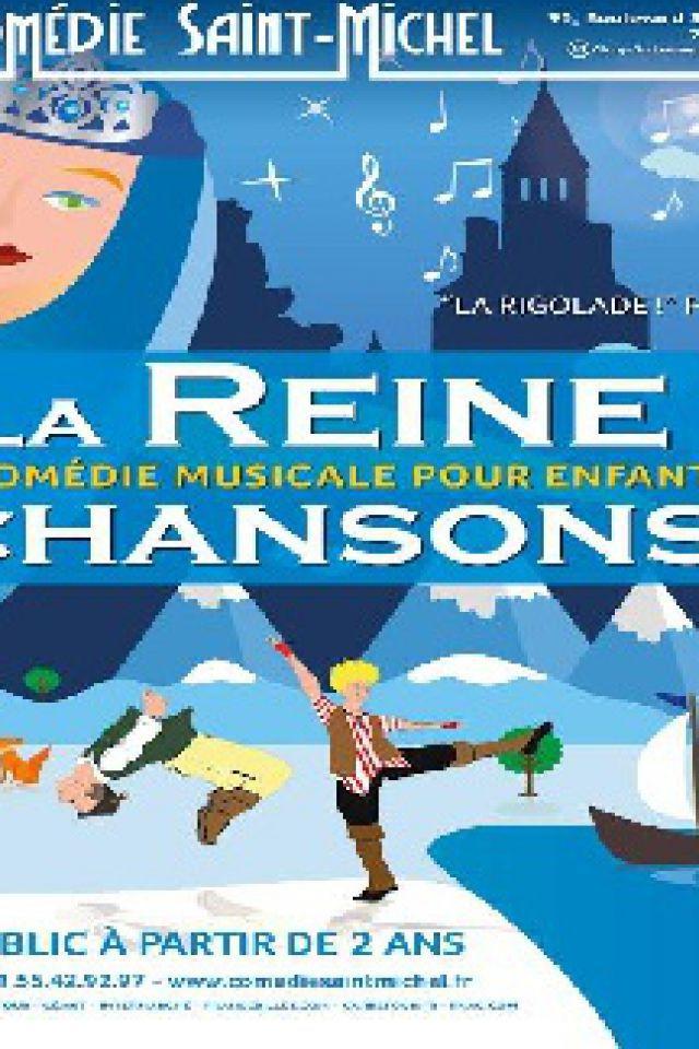 La reine des chansons @ La Comédie Saint Michel - Grande salle - PARIS